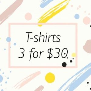 3 For $30 Tees